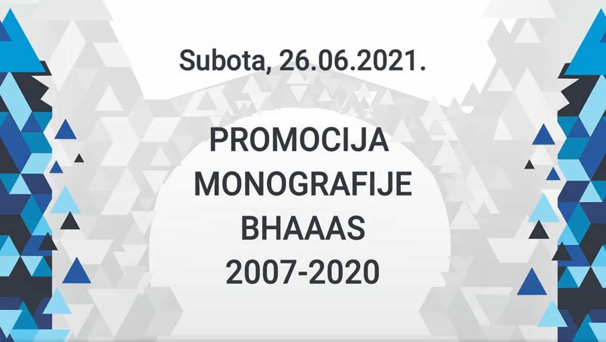 Promocija Monografije BHAAAS - 2007-2020